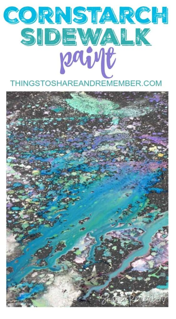 CORNSTARCH SIDEWALK PAINT - THINGS TO SHARE & REMEMBER