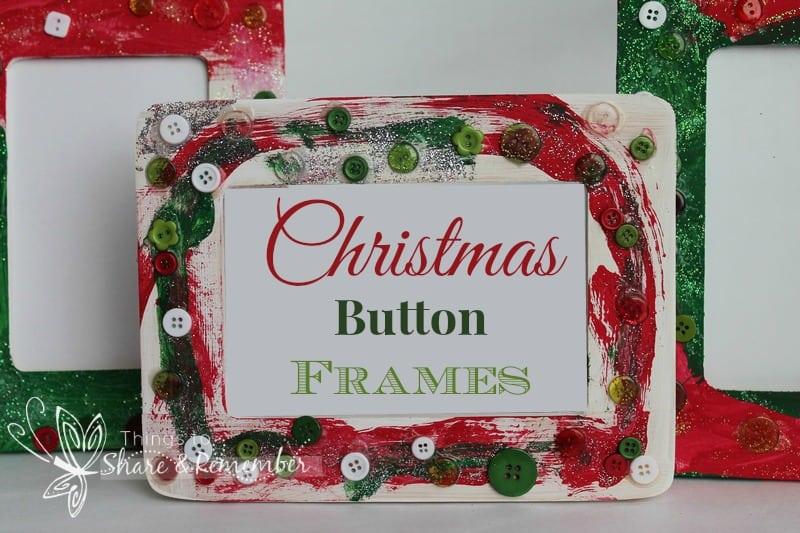 Christmas Button Frames » Share & Remember | Celebrating Child & Home