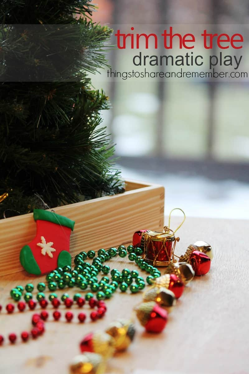 Trim the Tree Dramatic Play for Preschoolers - Share & Remember