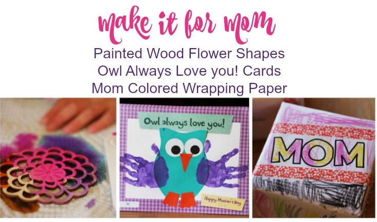 make it for mom mother's day crafts