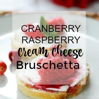 Holiday Appetizer Recipe Cranberry Raspberry Cream Cheese Bruschetta