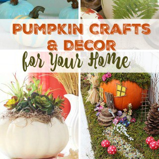Fall DIY Pumpkin Crafts and Decor for Your Home