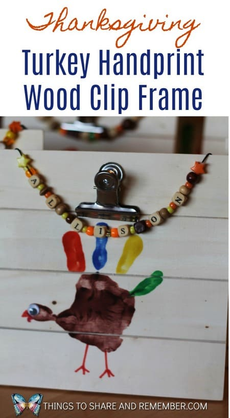 Share & Remember blog - Thanksgiving Turkey Handprint Wood Clip Frame Craft