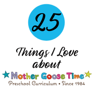 25 Things I Love About Mother Goose Time