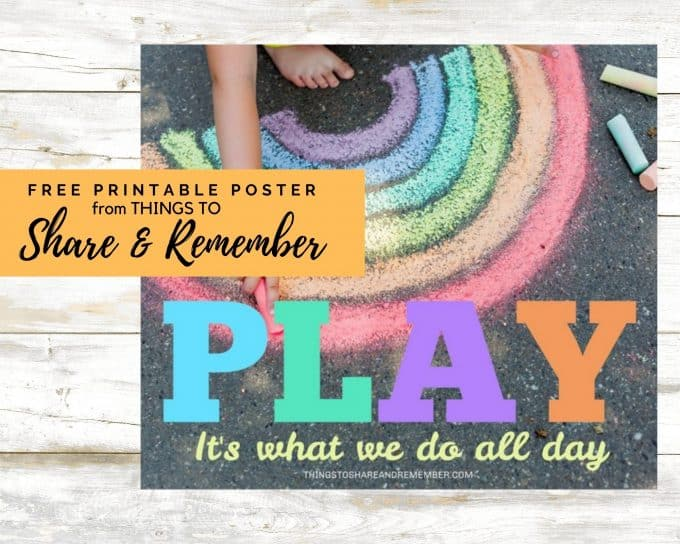 PLAY it's what we do all day free printable poster from Things to Share & Remember.com