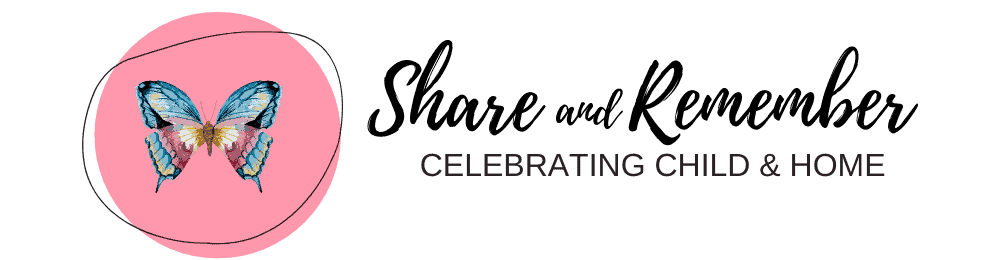 Share & Remember | Celebrating Child & Home